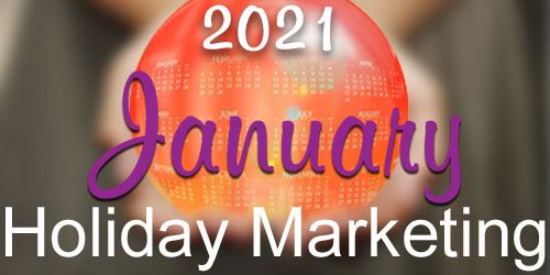 Monthly Marketing Holidays and Events for January