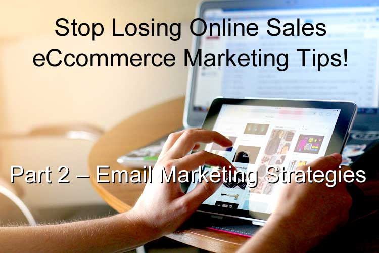 BWYSEBLOG_eCommerceMarketingTips_Part2_EmailMarketingStrategies.jpg